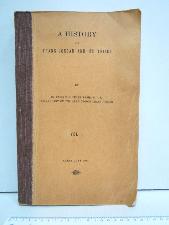 A History of Trans-Jordan and its tribes by El Fariq, commandant of the Arab Legion Trans-Jordan, Amman, June 1934, vol 1