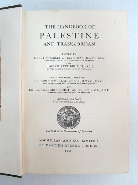 The Handbook of Palestine and Trans Jordan, ed. H. Ch. Luke and ed Keith-Roach, 2nd Ed., London, 1930