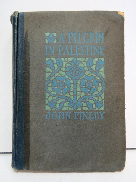 A Pilgrim in Palestine, illus New York, 1919