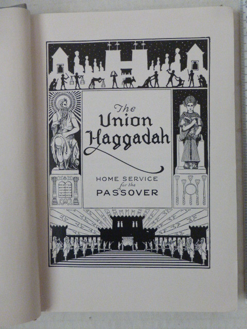 The Union Haggadah Home service for the Passover , ed and publ. by the central conference of American Rabbis, USA, 1923