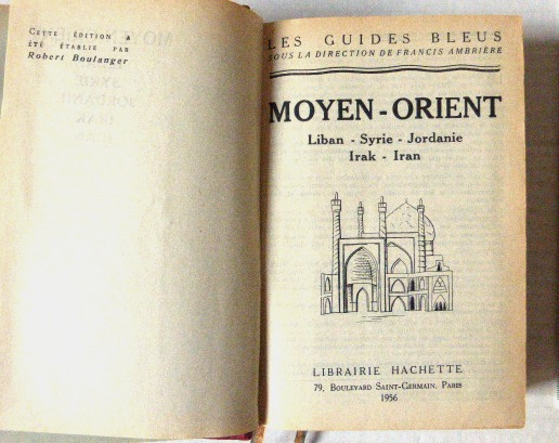 Moyen Orient: Liban-Syrie-Jordanie Irak-Iran, Paris, 1956, 936 p. (red leather cover)