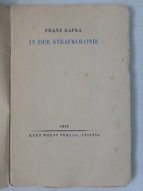In der Strafkolonie - Erzaehlung Kurt Wolf Vlg, Leipzig , Drugulin Drucke Mai 1919, Aufl. v. 1000 E.A.  (spine damaged, brownish pages, the very rare 1st edition)