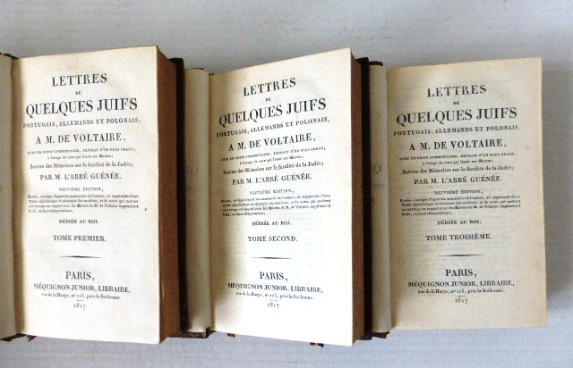 Lettres de Quelques Juifs Portugais, Allemands et Polonais a M. De Voltaire, 3 vol. Paris, 1817