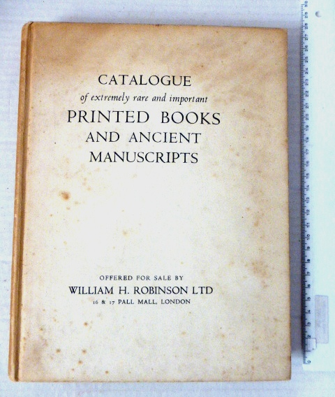 Catalogue 77, a selection of Extremely rare and important printed books and ancient manuscripts, London, 1948