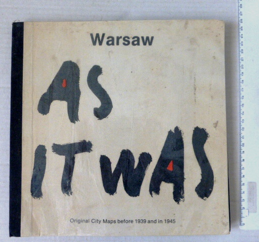 Warsaw as it was, original city maps before 1939 and in 1945, Warsaw 1985