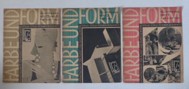 Farbe und Form, Monatsschrift fuer Kunst und Kunstgewerbe, Berlin, 16.Jahrg. Hefte 1,3,5-6,, Jan-Juni 1931
