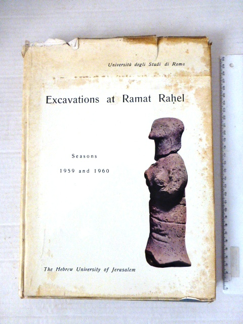 Excavations of Ramat Rachel seasons 1959-1960, Uni degli studi di Roma-The Hebrew Uni of Jlm., Rma 1962, 100 p. 32 fig 34 pl. (foxing, dust jacket damaged)