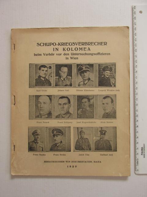 Schupo, Kriegsverbrecher in Kolomea beim Verhoer von den Untersuchungsoffizieren in Wien, Dokumentation Vlg, Haifa 1959