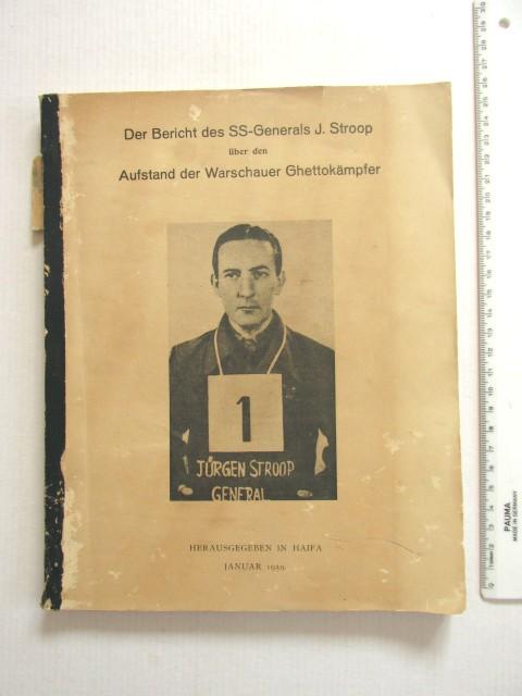 Der Bericht der SS-Generals J. Stroop ueber den Aufstand der Waschauer Ghetto Kaempfer, Dokumentation  Vlg.Haifa דוח של גנרל האס-אס סטרופ על מרד